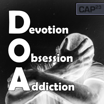 Devotion, Obsession, Addiction